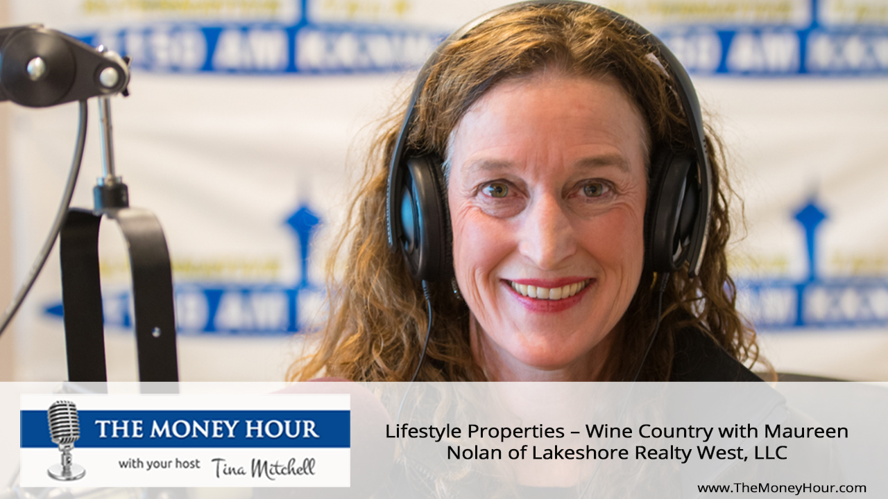 Lifestyle Properties – Wine Country with Maureen Nolan of